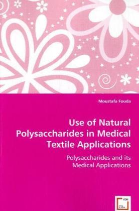Use of Natural Polysaccharides in Medical Textile Applications - Polysaccharides and its Medical Applications - Fouda, Moustafa