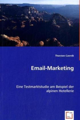 Email-Marketing - Eine Testmarktstudie am Beispiel der alpinen Hotellerie
