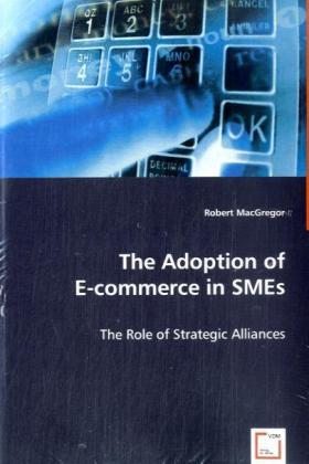 The Adoption of E-commerce in SMEs - The Role of Strategic Alliances - MacGregor, Robert