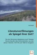 Kampf, Iris: Literaturverfilmungen als Spiegel ihrer Zeit?