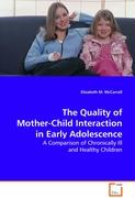 The Quality of Mother-Child Interaction in EarlyAdolescence
