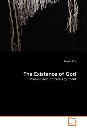 The Existence of God - Maimonides' Intricate Argument - Visi, Tamás