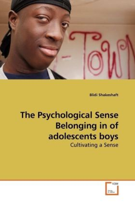 The Psychological Sense Belonging in of adolescents boys - Cultivating a Sense - Shakeshaft, Blidi