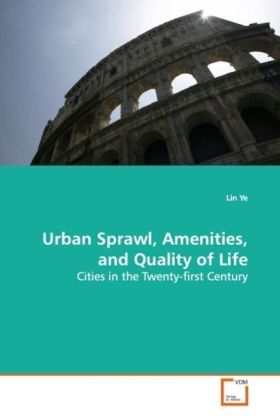 Urban Sprawl, Amenities, and Quality of Life - Cities in the Twenty-first Century