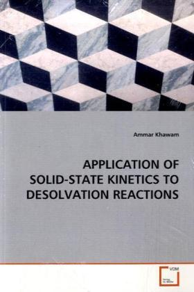 APPLICATION OF SOLID-STATE KINETICS TO DESOLVATION REACTIONS - Khawam, Ammar