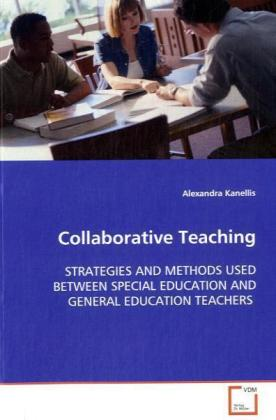 Collaborative Teaching - STRATEGIES AND METHODS USED BETWEEN SPECIAL EDUCATION AND GENERAL EDUCATION TEACHERS