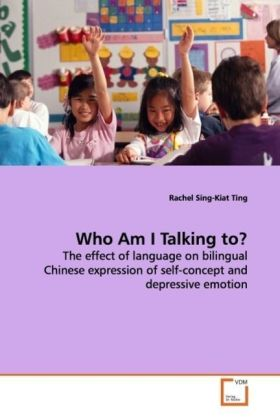 Who Am I Talking to? - The effect of language on bilingual Chinese expression of self-concept and depressive emotion - Ting, Rachel Sing-Kiat