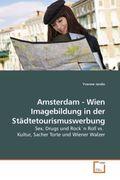 Jando, Yvonne: Amsterdam - Wien Imagebildung in der Städtetourismuswerbung