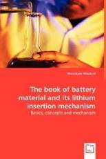 The Book of Battery Material and Its Lithium Insertion Mechanism - Manickam Minakshi