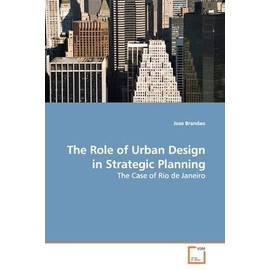 Role of Urban Design in Strategic Planning - Brandao