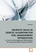 HEURISTIC RULES IN GENETIC ALGORITHM FOR FUELMANAGEMENT OPTIMIZATION