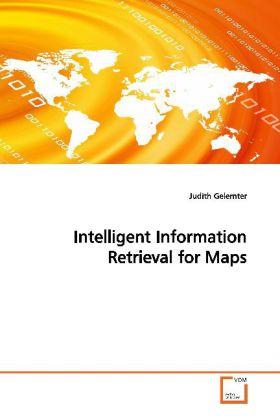 Intelligent Information Retrieval for Maps - Gelernter, Judith