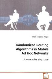 Randomized Routing Algorithms in Mobile Ad Hoc  Networks - Israat T. Haque
