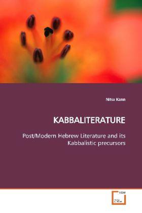 KABBALITERATURE - Post/Modern Hebrew Literature and its Kabbalistic  precursors