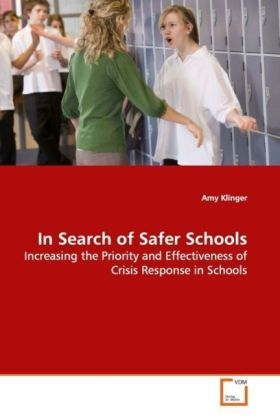In Search of Safer Schools - Increasing the Priority and Effectiveness of Crisis Response in Schools - Klinger, Amy