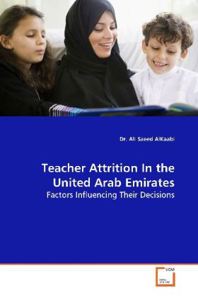 Teacher Attrition In the United Arab Emirates - Factors Influencing Their Decisions - AlKaabi, Ali Saeed