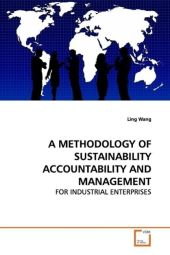 A METHODOLOGY OF SUSTAINABILITY ACCOUNTABILITY AND MANAGEMENT - Wang Ling
