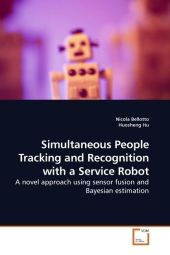 Simultaneous People Tracking and Recognition with a Service Robot - Nicola Bellotto