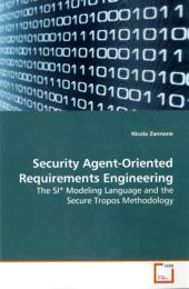 Security Agent-Oriented Requirements Engineering - Nicola Zannone