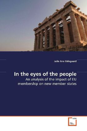 In the eyes of the people - An analysis of the impact of EU membership on new member states - Odegaard, Julie Ane