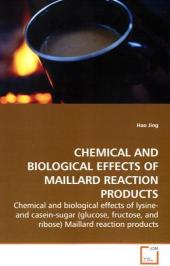 CHEMICAL AND BIOLOGICAL EFFECTS OF MAILLARD  REACTION PRODUCTS - Hao Jing