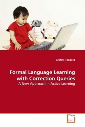 Formal Language Learning with Correction Queries - A New Approach in Active Learning - Tîrn uc, Cristina
