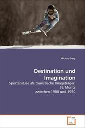 Destination Und Imagination - Sorg, Michael