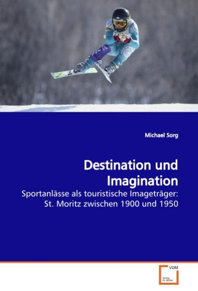 Destination und Imagination - Michael Sorg