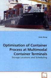 Optimisation of Container Process at Multimodal Container Terminals - Andy Wong