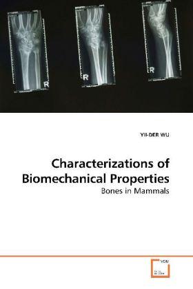 Characterizations of Biomechanical Properties - Bones in Mammals - Wu Yii-Der
