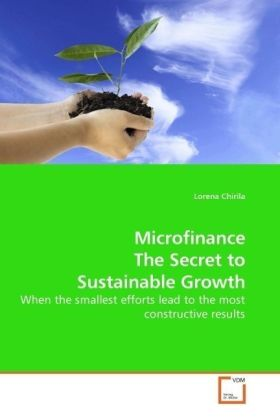 Microfinance The Secret to Sustainable Growth - When the smallest efforts lead to the most constructive results - Chirila, Lorena