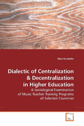 Dialectic of Centralization - A Sociological Examination of Music Teacher Training Programs of Selected Countries