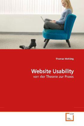 Website Usability - von der Theorie zur Praxis - Wehling, Thomas