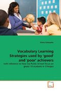 Gebeyehu, Dinku: Vocabulary Learning Strategies used by ´good´ and ´poor´ achievers