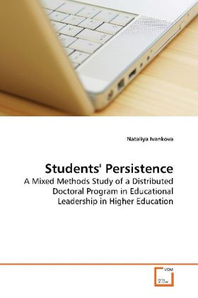 Students' Persistence - A Mixed Methods Study of a Distributed Doctoral Program in Educational Leadership in Higher Education