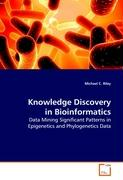 Knowledge Discovery in Bioinformatics: Data Mining Significant Patterns in Epigenetics and Phylogenetics Data