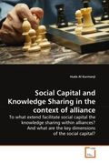 Al Kurmanji, Huda: Social Capital and Knowledge Sharing in the context of alliance