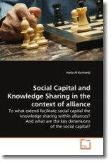 Social Capital and Knowledge Sharing in the context of alliance: To what extend facilitate social capital the knowledge sharing within alliances? And what are the key dimensions of the social capital?