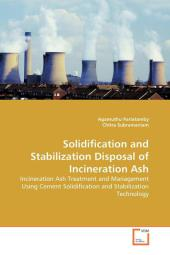 Solidification and Stabilization Disposal of Incineration Ash - Agamuthu Pariatamby