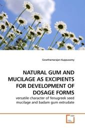 NATURAL GUM AND MUCILAGE AS EXCIPIENTS FOR DEVELOPMENT OF DOSAGE FORMS - Gowthamarajan Kuppusamy