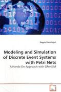 Davidrajuh, Reggie: Modeling and Simulation of Discrete Event Systems with Petri Nets