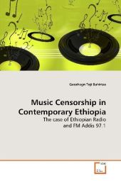 Music Censorship in Contemporary Ethiopia - Gezahegn Teji Bahirtas