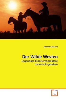Der Wilde Westen - Legendäre Frontiercharaktere historisch gesehen - Zhanial, Barbara