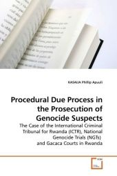 Procedural Due Process in the Prosecution of Genocide Suspects - KASAIJA Phillip Apuuli