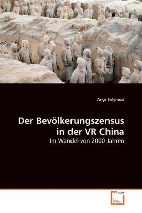 Der Bevölkerungszensus in der VR China - Im Wandel von 2000 Jahren - Solymosi, Angi