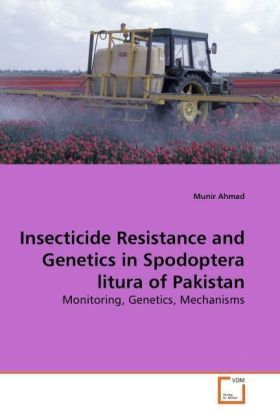 Insecticide Resistance and Genetics in Spodoptera litura of Pakistan - Monitoring, Genetics, Mechanisms - Ahmad, Munir