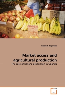Market access and agricultural production - The case of banana production in Uganda - Bagamba, Fredrick