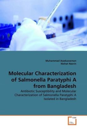 Molecular Characterization of Salmonella Paratyphi A from Bangladesh - Antibiotic Susceptibility and Molecular Characterization of Salmonella Paratyphi A Isolated in Bangladesh