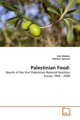 Palestinian Food: - Results of the First Palestinian National Nutrition Survey 1999   2000 - Abdeen, Ziad / Qasrawi, Radwan