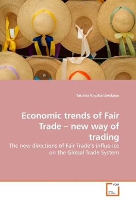 Economic trends of Fair Trade   new way of trading - The new directions of Fair Trade s influence on the Global Trade System